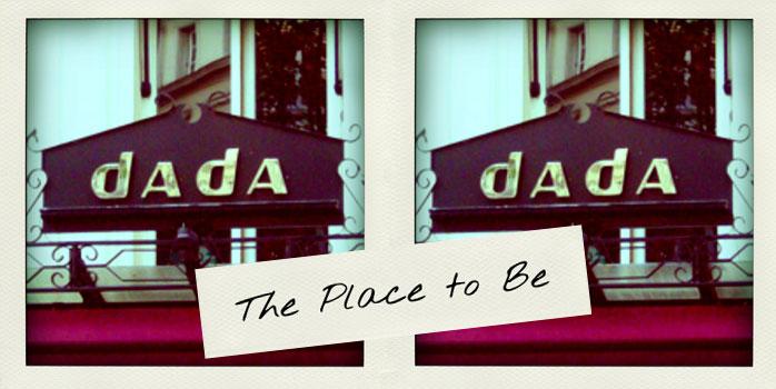 On s'est rencontré au Dada et tralala…