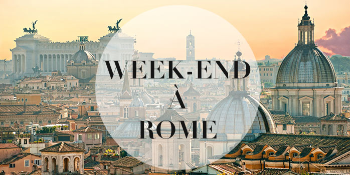 Week-end à Rome en 10 étapes